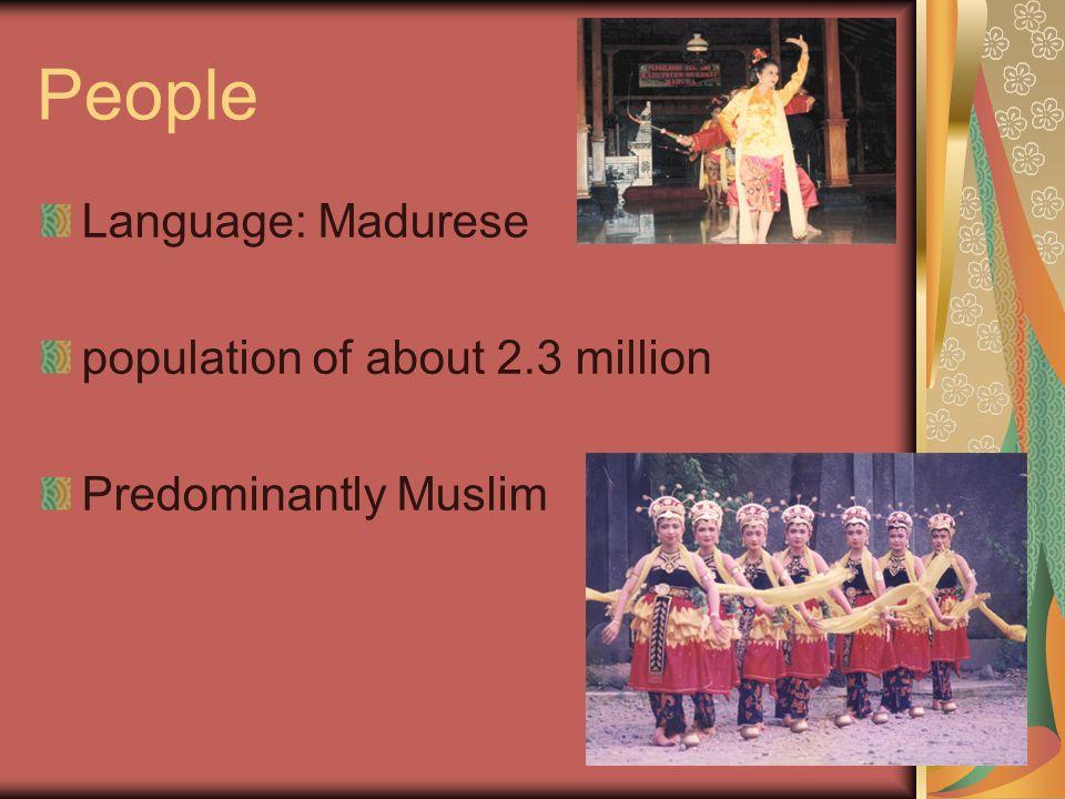 People Language: Madurese population of about 2.3 million