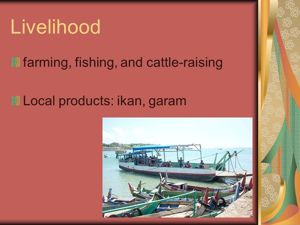 Livelihood farming, fishing, and cattle-raising