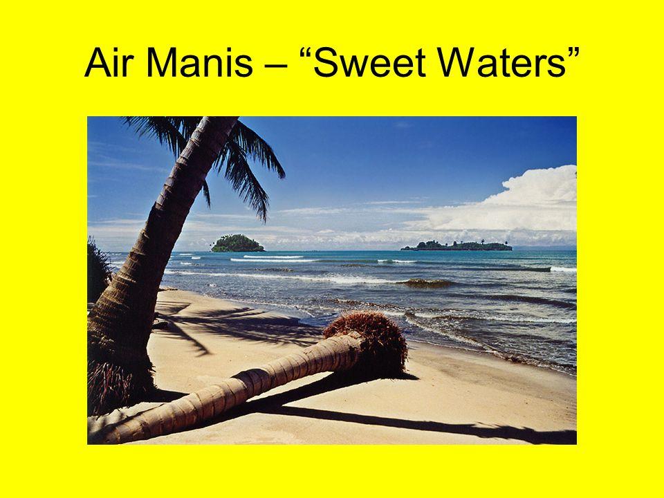 Air Manis – Sweet Waters