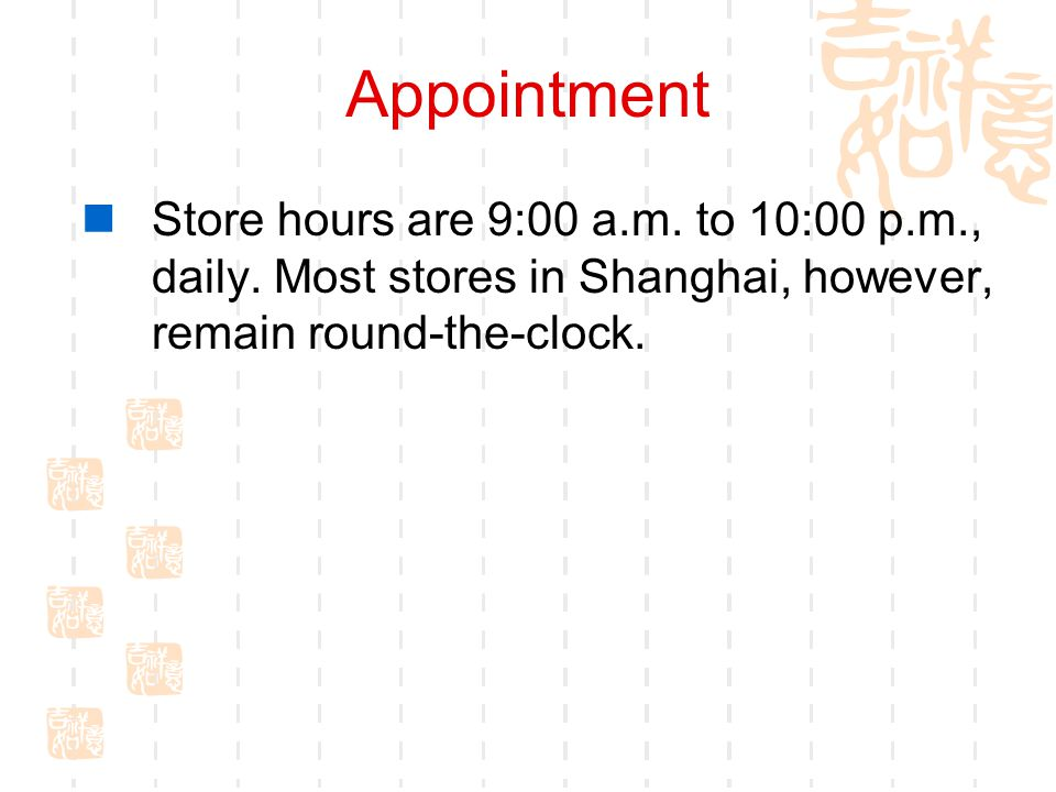 Appointment Store hours are 9:00 a.m. to 10:00 p.m., daily.