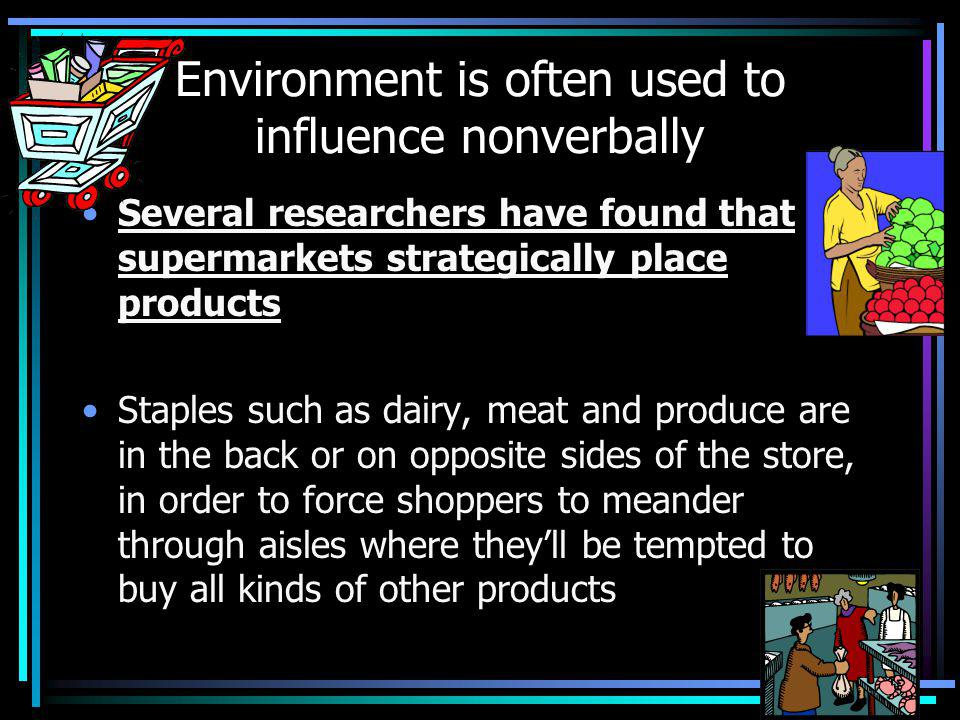 Environment is often used to influence nonverbally