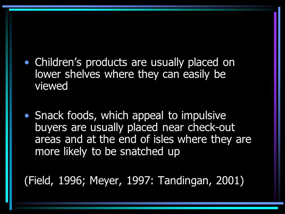 Children's products are usually placed on lower shelves where they can easily be viewed