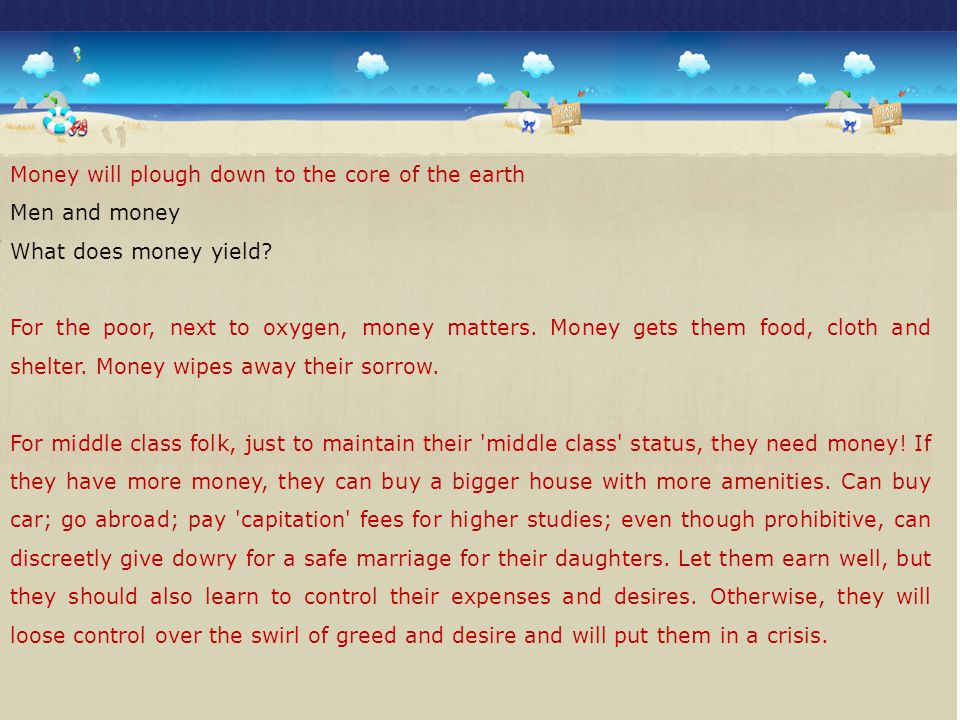 Money will plough down to the core of the earth