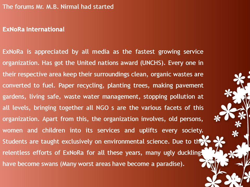The forums Mr. M.B. Nirmal had started