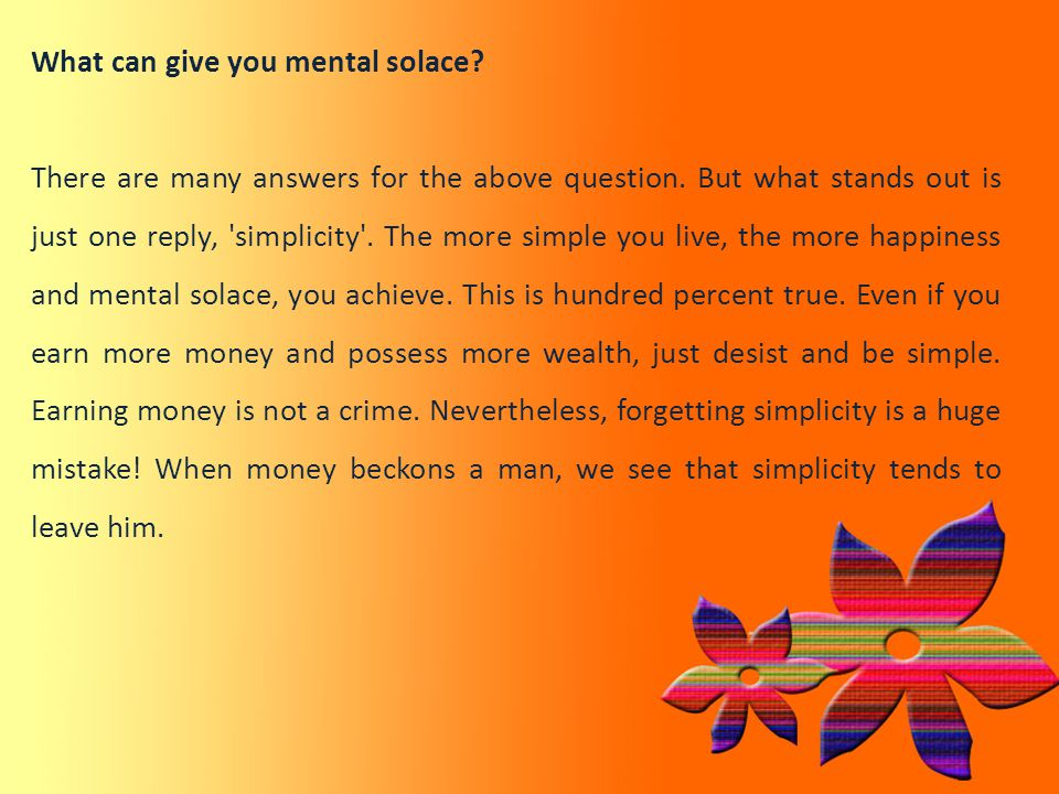 What can give you mental solace