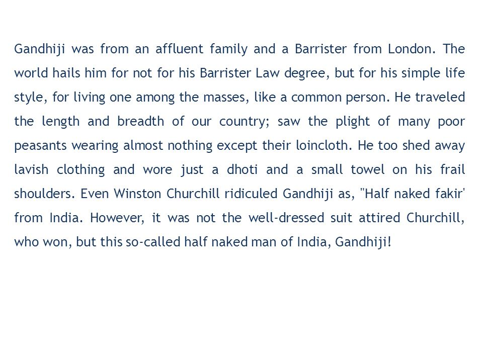 Gandhiji was from an affluent family and a Barrister from London