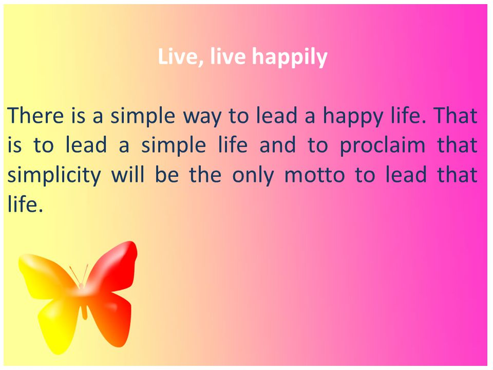 Live, live happily
