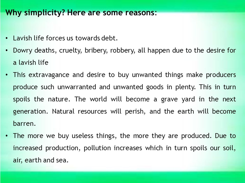 Why simplicity Here are some reasons: