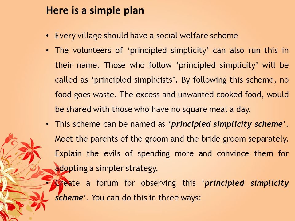 Here is a simple plan Every village should have a social welfare scheme.