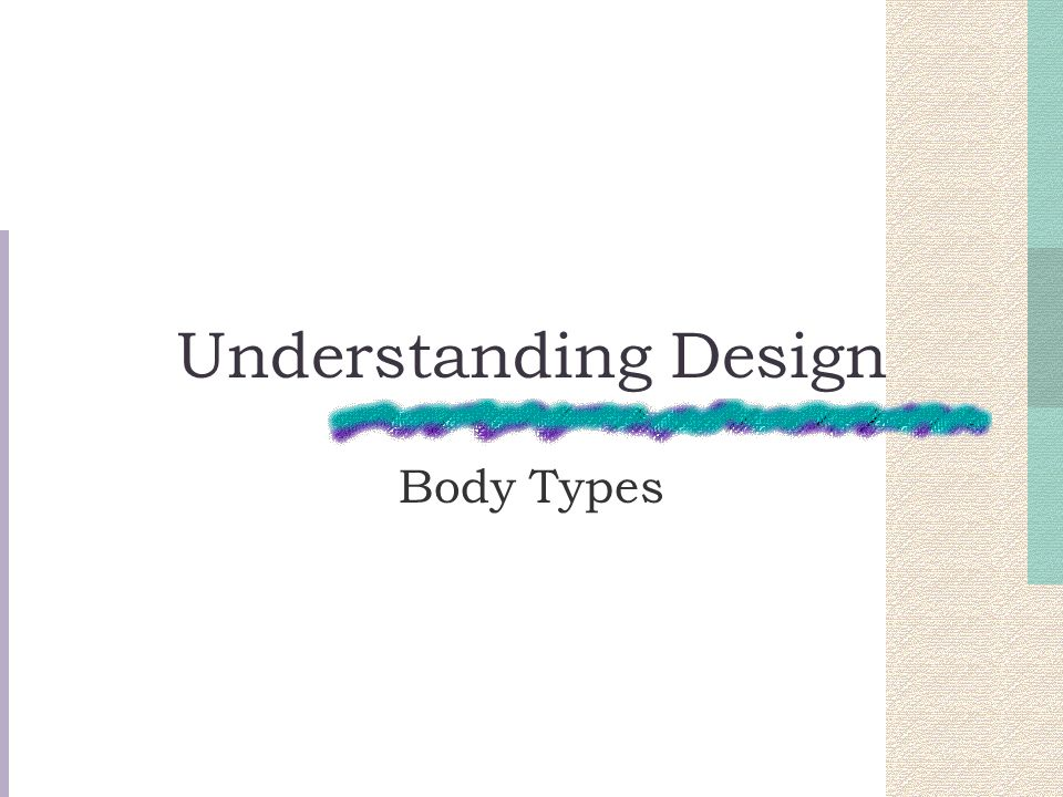 Understanding Design Body Types
