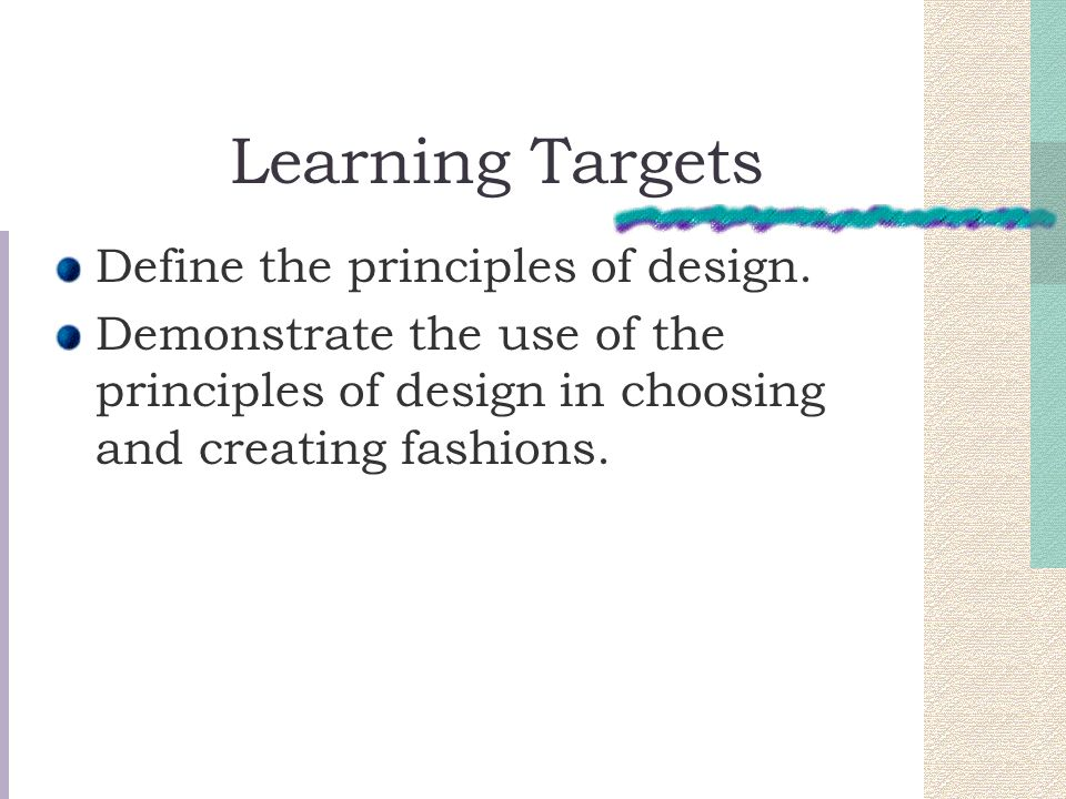 Learning Targets Define the principles of design.