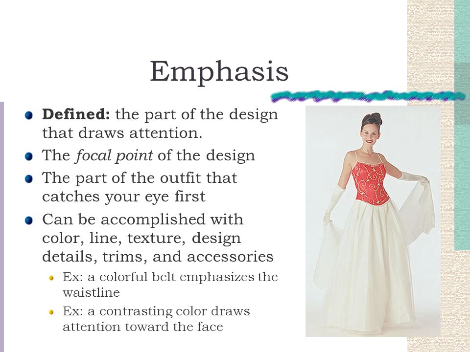 Emphasis Defined: the part of the design that draws attention.