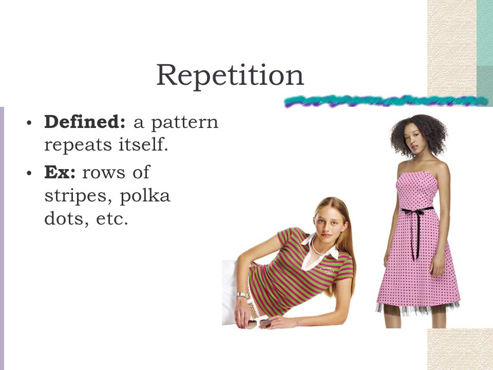 Repetition Defined: a pattern repeats itself.