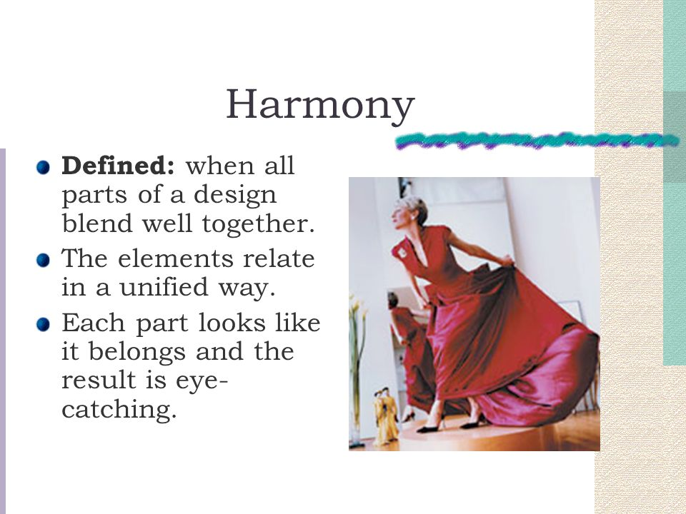 Harmony Defined: when all parts of a design blend well together.