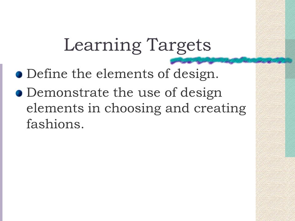 Learning Targets Define the elements of design.