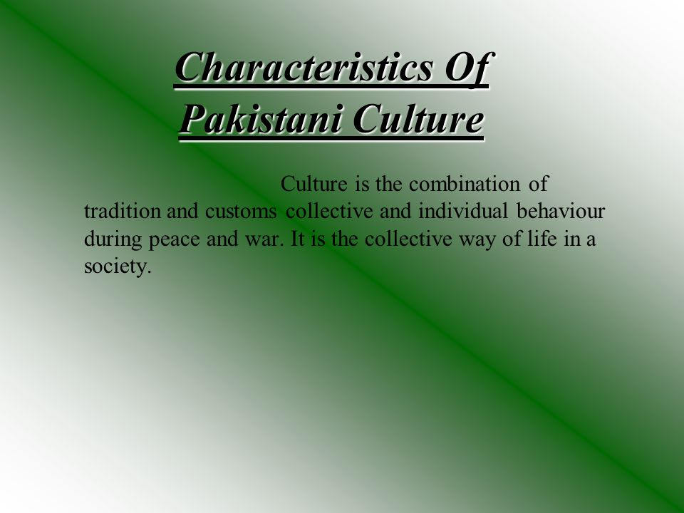 Characteristics Of Pakistani Culture