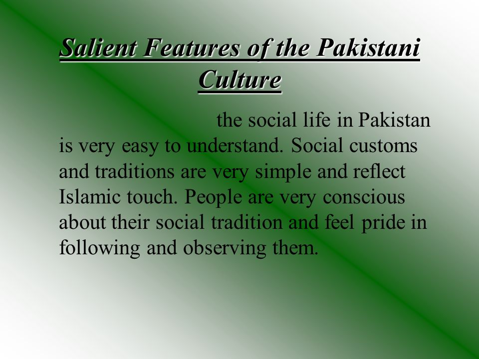 Salient Features of the Pakistani Culture