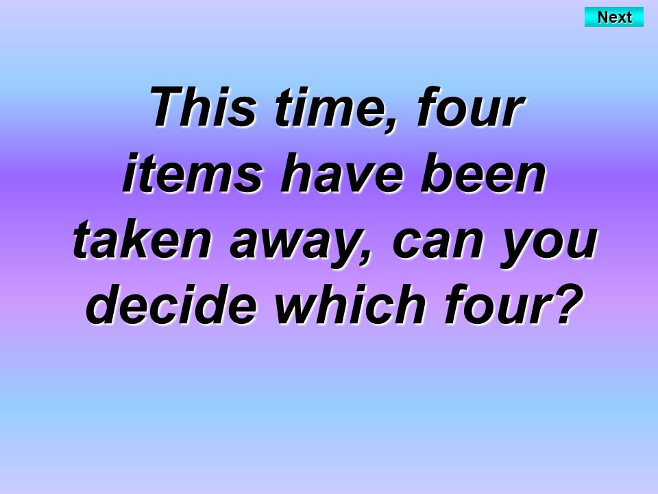 This time, four items have been taken away, can you decide which four