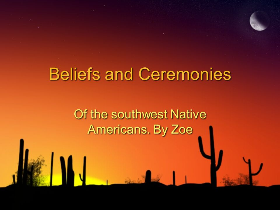 Beliefs and Ceremonies