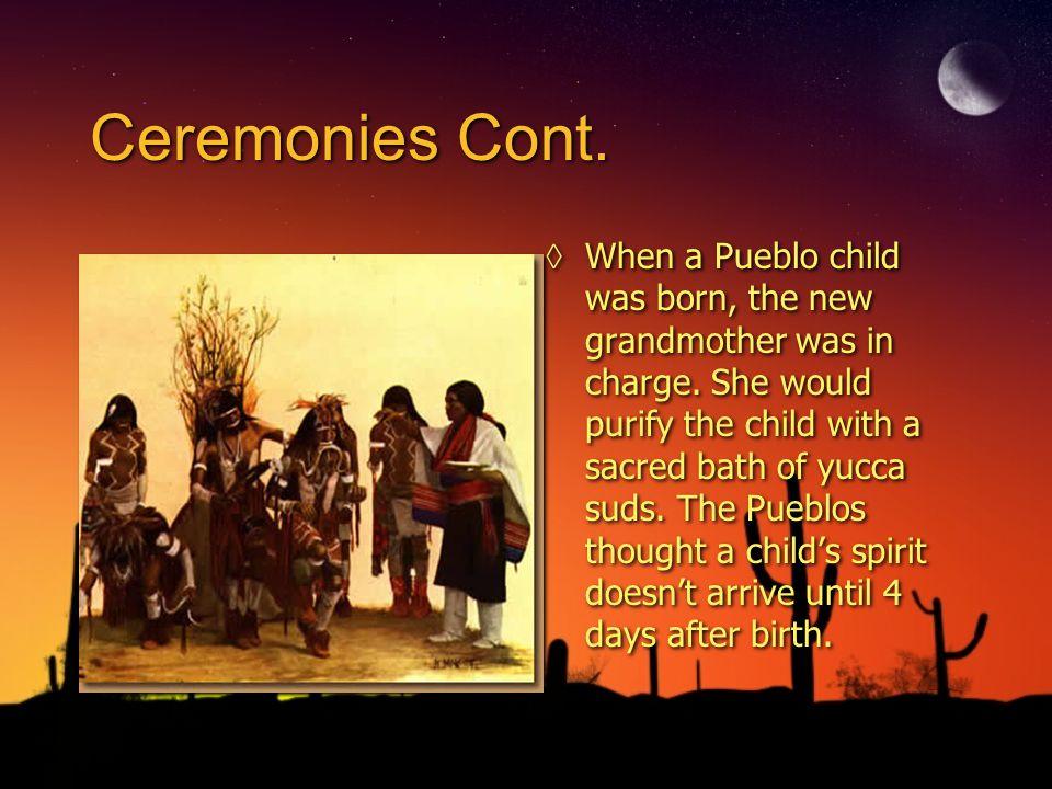 Ceremonies Cont.