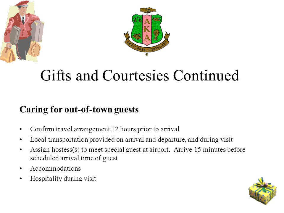 Gifts and Courtesies Continued
