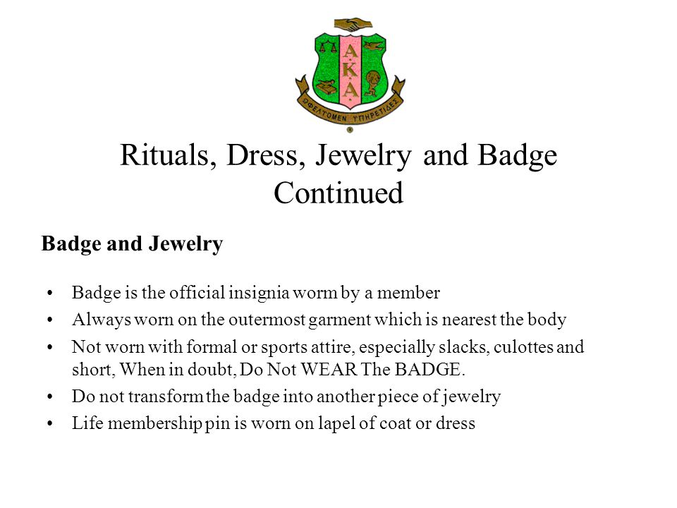 Rituals, Dress, Jewelry and Badge Continued