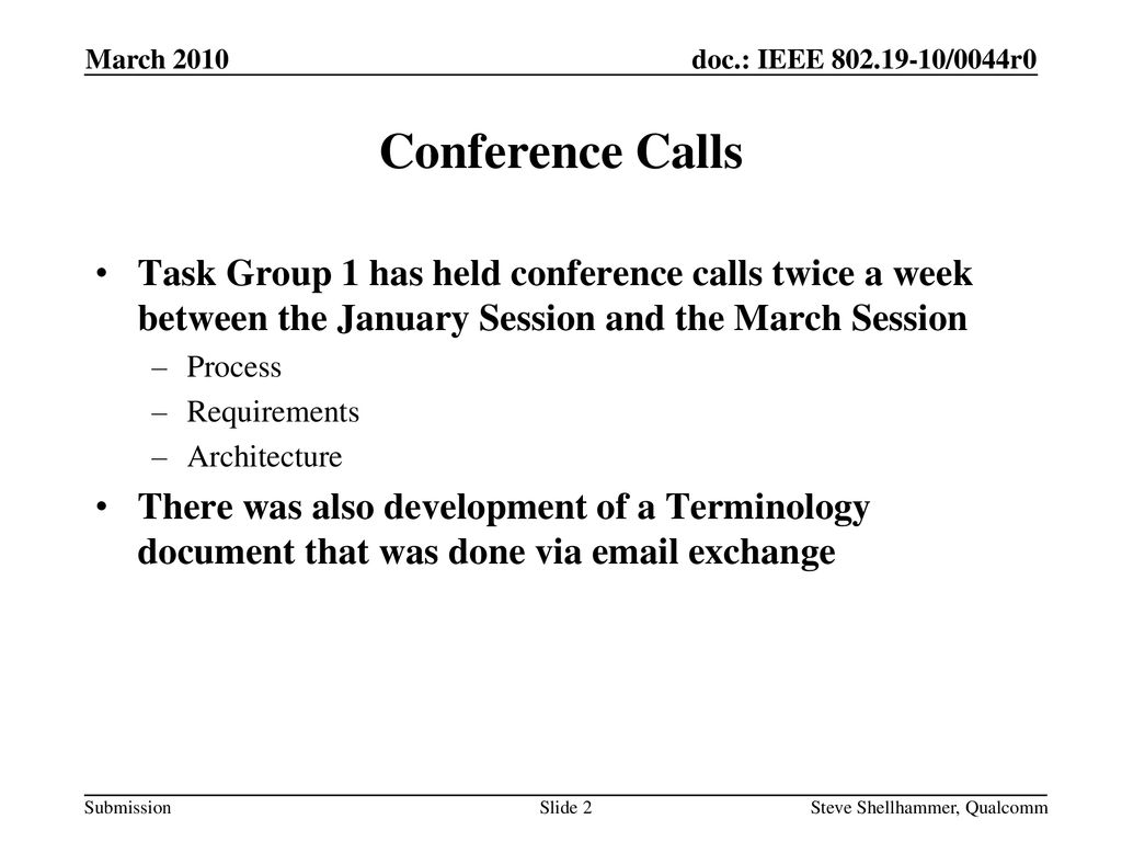 March 2010 Conference Calls. Task Group 1 has held conference calls twice a week between the January Session and the March Session.
