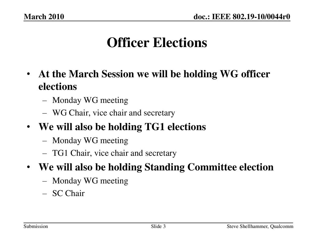 March 2010 Officer Elections. At the March Session we will be holding WG officer elections. Monday WG meeting.