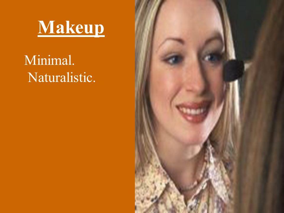 Makeup Minimal. Naturalistic.