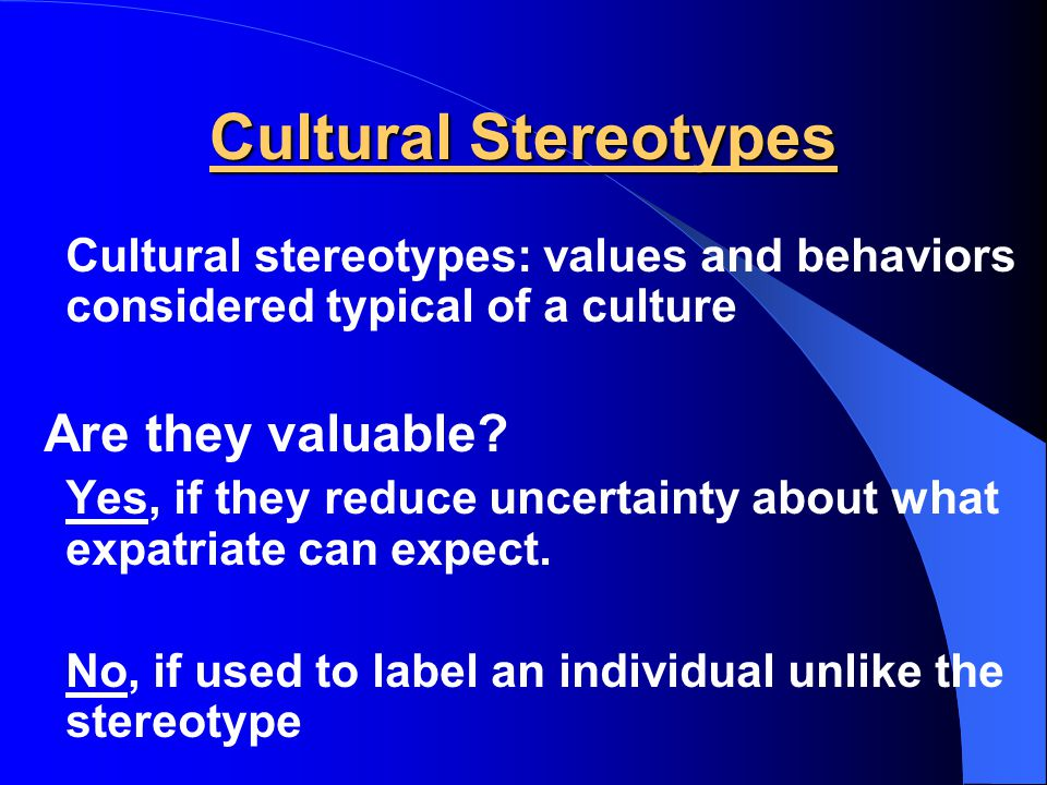 Cultural Stereotypes Are they valuable