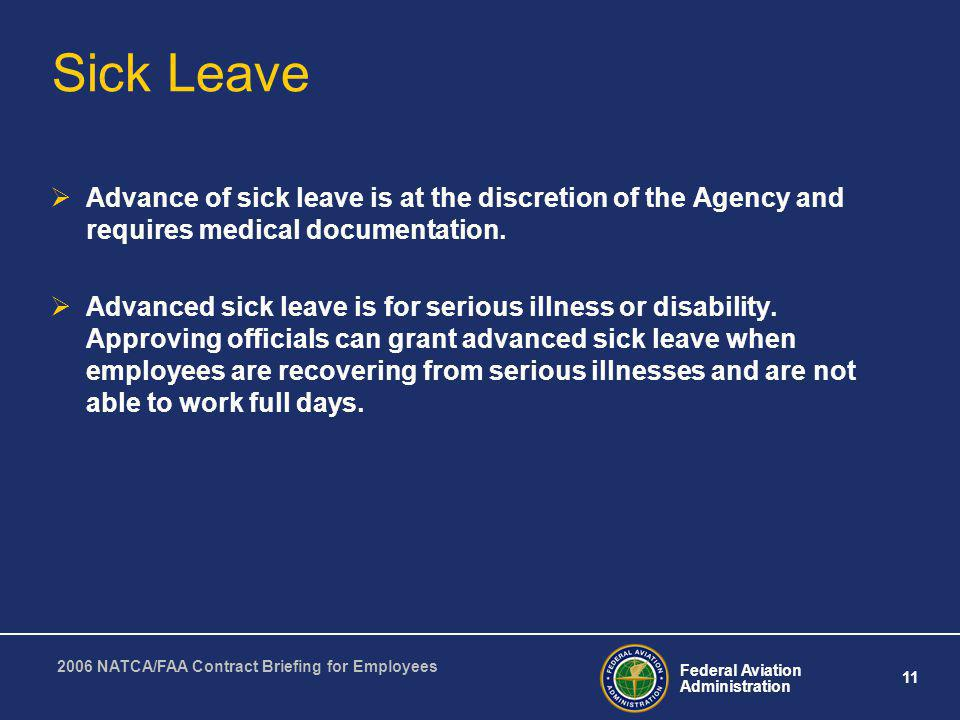Sick Leave Advance of sick leave is at the discretion of the Agency and requires medical documentation.