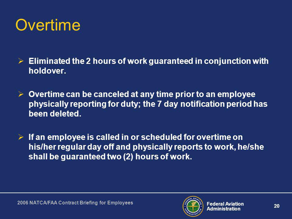 Overtime Eliminated the 2 hours of work guaranteed in conjunction with holdover.