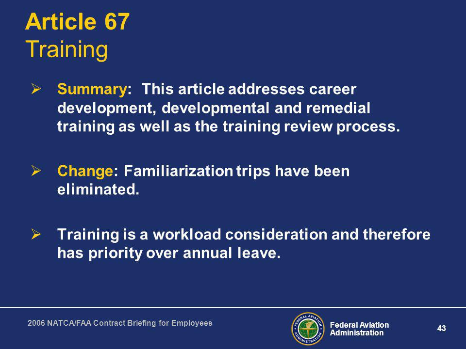 Article 67 Training Summary: This article addresses career development, developmental and remedial training as well as the training review process.