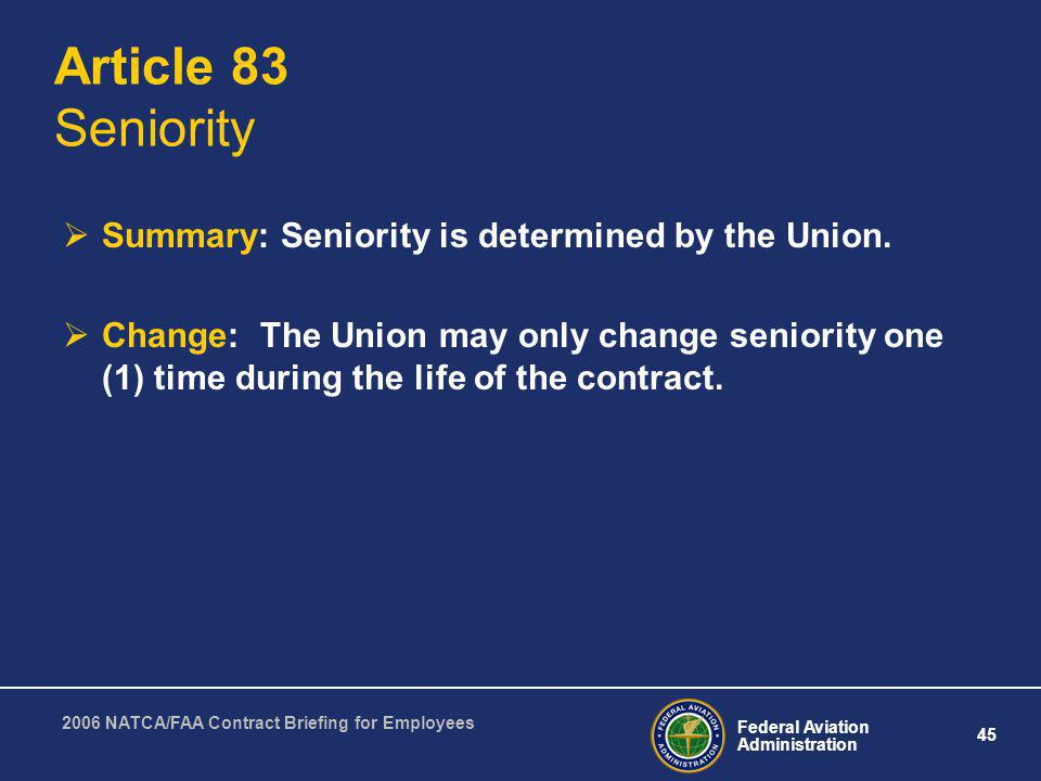 Article 83 Seniority Summary: Seniority is determined by the Union.
