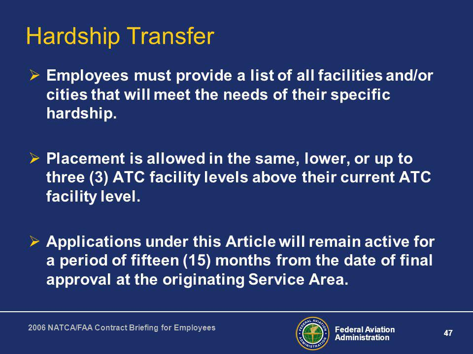 Hardship Transfer Employees must provide a list of all facilities and/or cities that will meet the needs of their specific hardship.