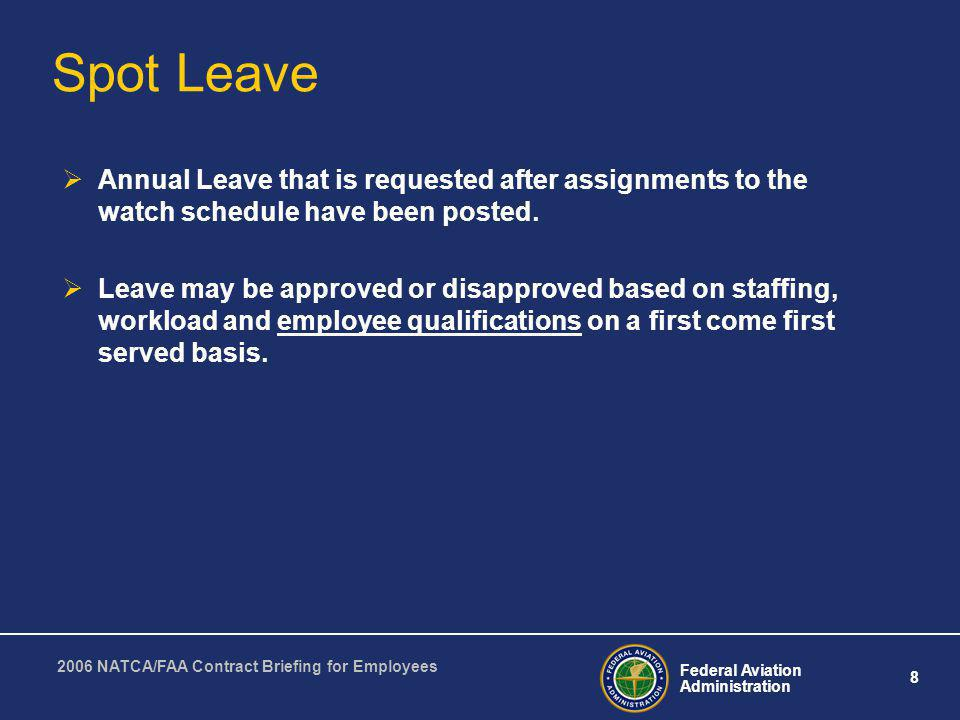 Spot Leave Annual Leave that is requested after assignments to the watch schedule have been posted.