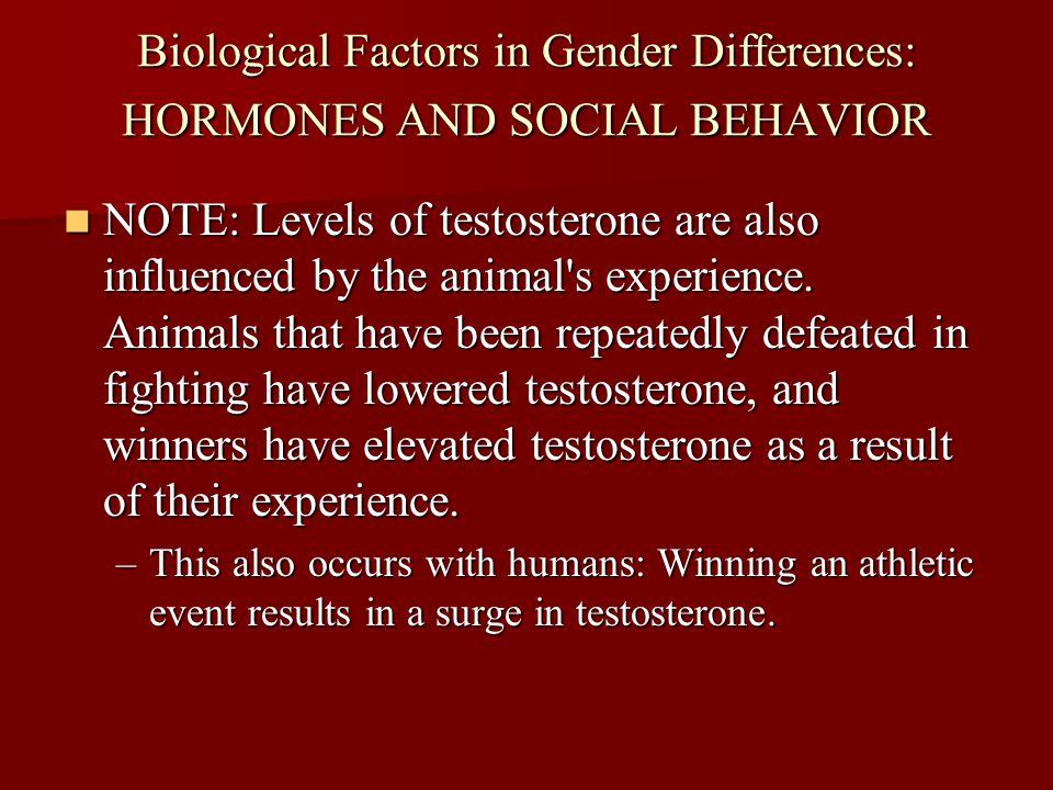 Biological Factors in Gender Differences: HORMONES AND SOCIAL BEHAVIOR