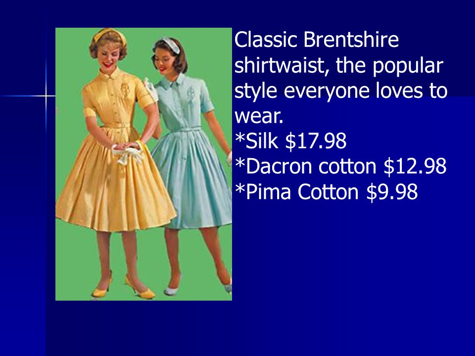 Classic Brentshire shirtwaist, the popular style everyone loves to wear.