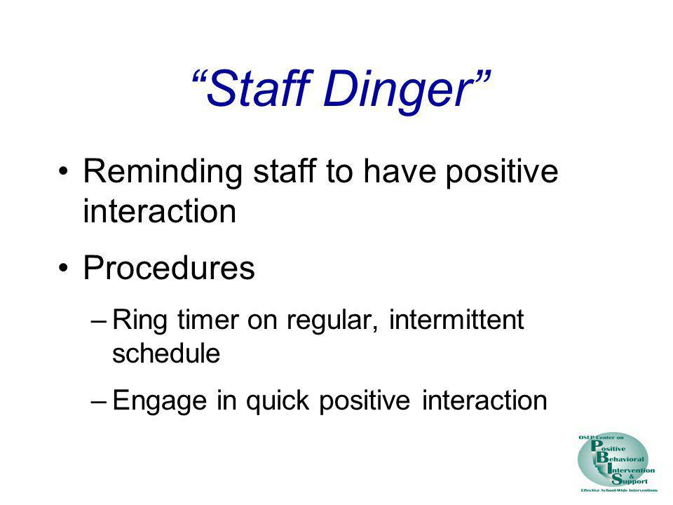 Staff Dinger Reminding staff to have positive interaction Procedures