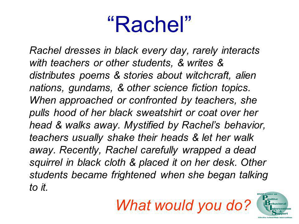 Rachel What would you do