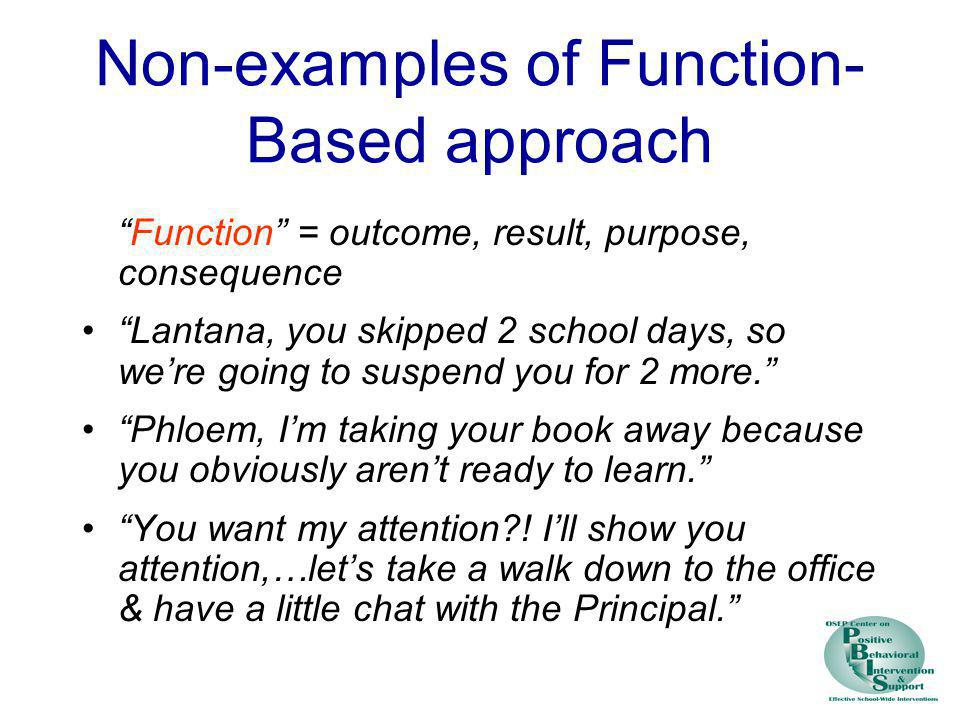 Non-examples of Function-Based approach