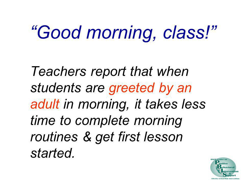 Good morning, class!