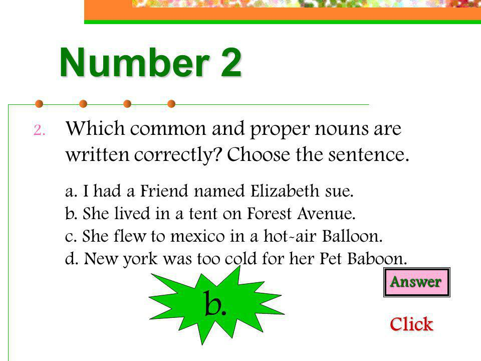 Number 2 Which common and proper nouns are written correctly Choose the sentence.