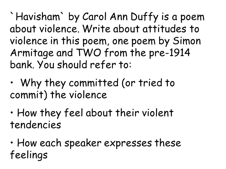 `Havisham` by Carol Ann Duffy is a poem about violence