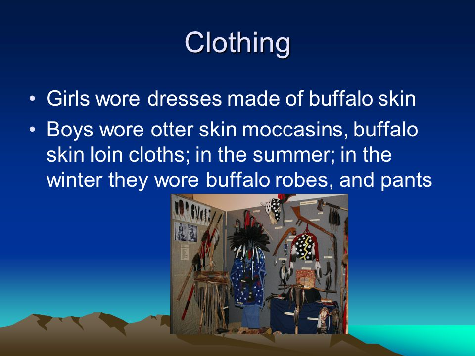Clothing Girls wore dresses made of buffalo skin