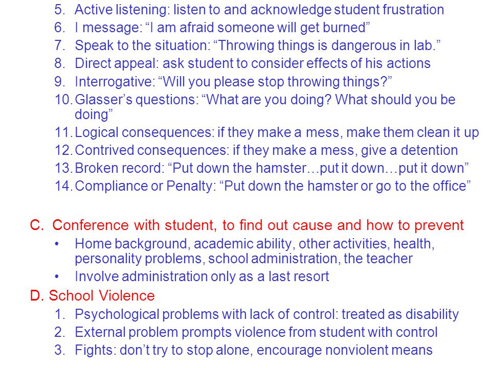 C. Conference with student, to find out cause and how to prevent
