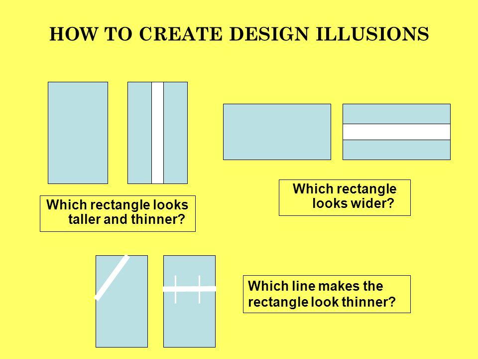 HOW TO CREATE DESIGN ILLUSIONS