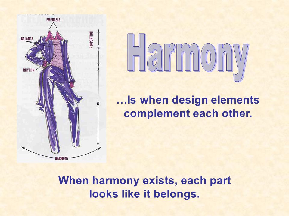 Harmony …Is when design elements complement each other.