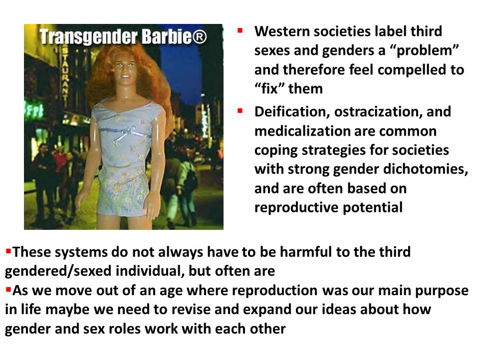 Western societies label third sexes and genders a problem and therefore feel compelled to fix them