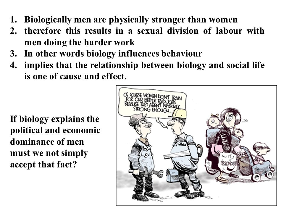 Biologically men are physically stronger than women